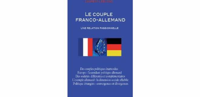 Le couple franco-allemand, une relation passionnelle