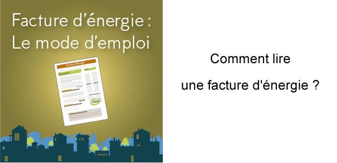 Facture d'énergie : le mode d'emploi